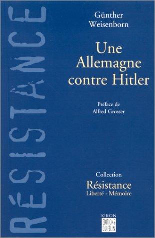 Une Allemagne contre Hitler: Weisenborn, G.