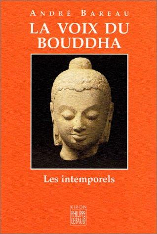 La voix du bouddha: Bareau, André