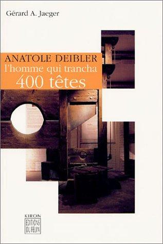 9782866454081: Anatole Deibler, l'homme qui trancha 400 t�tes