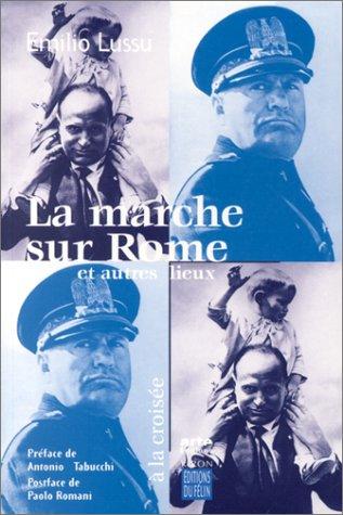 9782866454296: La marche sur rome et autres lieux (French Edition)