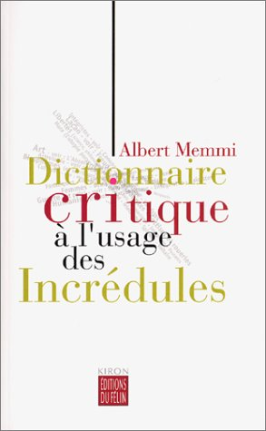 Dictionnaire critique a l' usage des incredules (French Edition): Albert Memmi