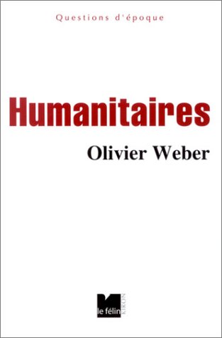 Humanitaires (9782866454319) by Olivier Weber