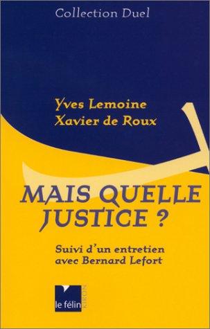 Mais quelle justice ?: Yves Lemoine