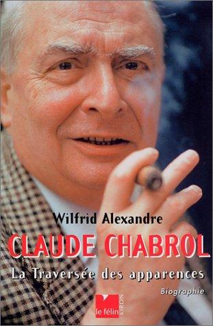 9782866454593: Claude Chabrol : La Traversée des apparences