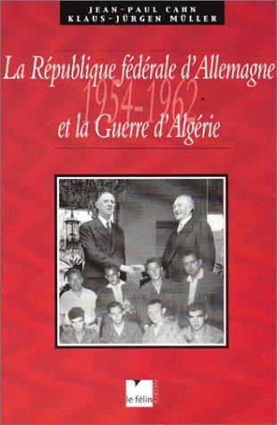 La République fédéral d'Allemagne et la Guerre d'Algérie, ...