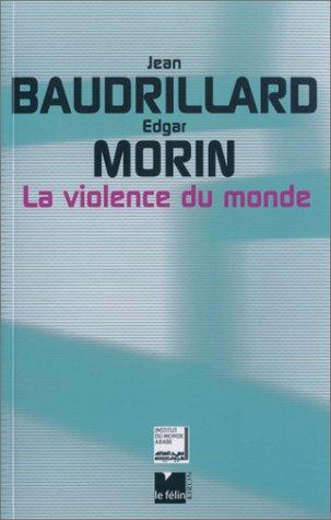 VIOLENCE DU MONDE (LA): BAUDRILLARD JEAN