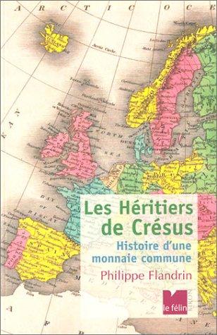 9782866454982: Les Héritiers de Crésus : Histoire d'une monnaie commune
