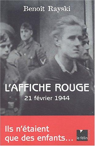 L'Affiche rouge : 21 févier 1944: Rayski, Benoît