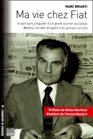 9782866455903: Ma vie chez Fiat : Le parcours singulier d'un jeune ouvrier socialiste devenu l'un des dirigeants du groupe turinois