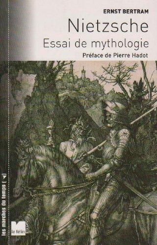Nietzsche: Essai de Mythologie: Ernst Bertram