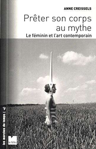 9782866456917: Prêter son corps au mythe : Le féminin et l'art contemporain