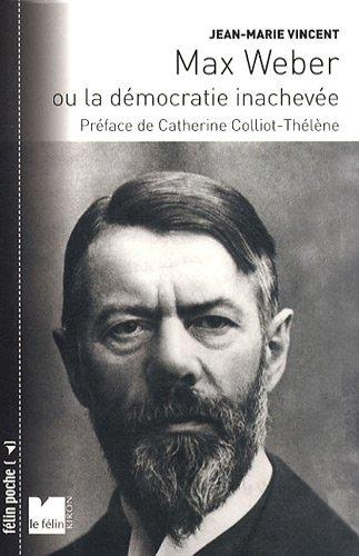 9782866457051: Max Weber : Ou la démocratie inachevée (Félin poche)