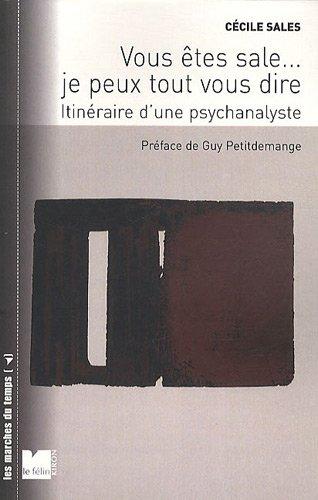 9782866457235: Vous êtes sale... je peux tout vous dire : Itinéraire d'une psychanalyste