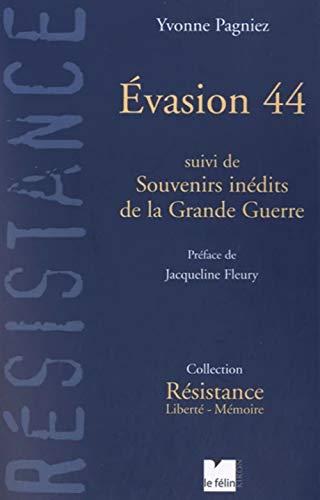 """""""évasion 44 ; souvenirs inédits de la grande guerre"""": Yvonne Pagniez"""