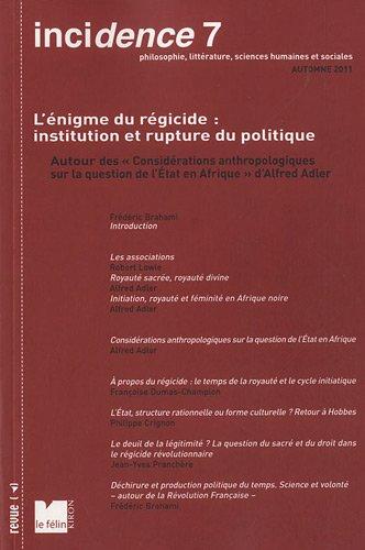 Incidence, N° 7, automne 2011 : L'énigme du régicide (...