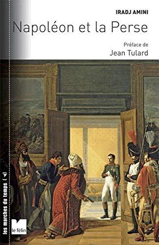 Napoléon et la Perse: Iradj Amini, Jean Tulard