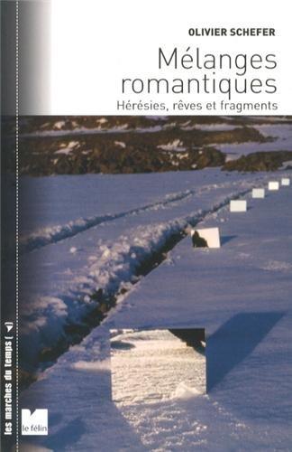 9782866457945: M�langes romantiques : H�r�sies, r�ves et fragments