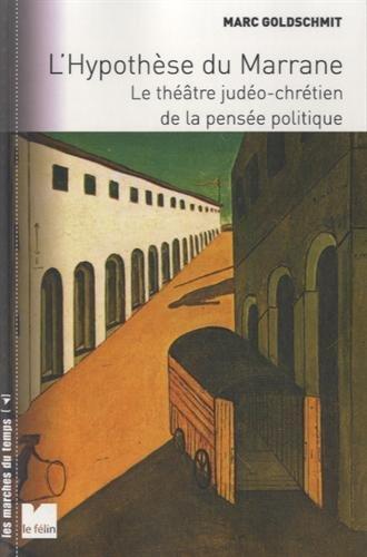 HYPOTHÈSE DU MARRANE (L') : LE THÉÂTRE JUDÉO-CHRÉTIEN DE LA ...