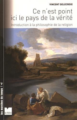 9782866458270: Ce n'est point ici le pays de la vérité : Introduction à la philosophie de la religion