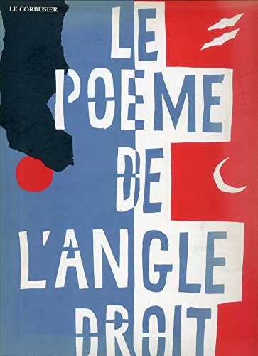 Le Poeme de l'Angle Droit / Poem of the Right Angle (French Edition) (2866490223) by Le Corbusier