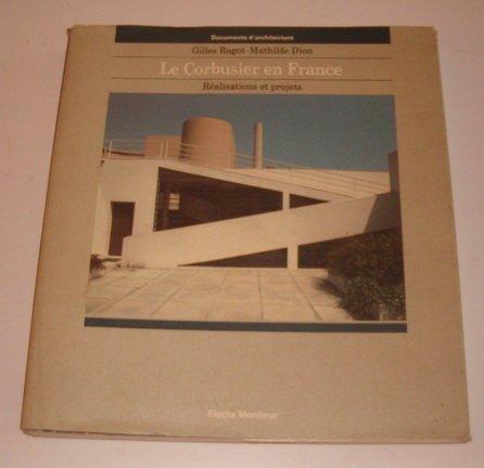 9782866530464: Le Corbusier en France: Realisations et projets (Documents d'architecture) (French Edition)