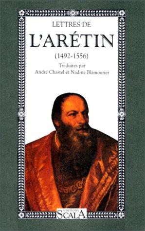 Lettres (1492-1556) L'Arétin