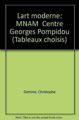 L'art moderne: MNAM-Centre Georges Pompidou (Tableaux choisis): Christophe Domino