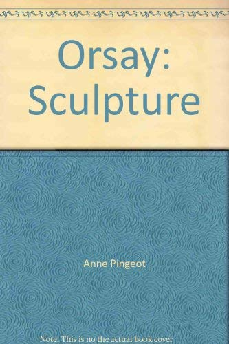 The Musee D'Orsay : Sculpture