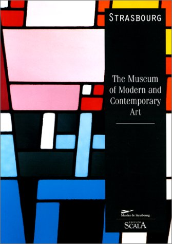 9782866561963: The Museum of Modern and Contemporary Art, Strasbourg / [written by] Rodolphe Rapetti ... [et al.] ; [translated from French by Judith Hayward ; English translation edited by Lisa Davidson]