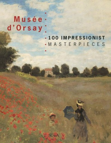 Musee D'Orsay 100 Impressionist Masterpieces