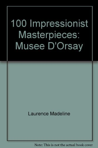 100 Impressionist Masterpieces (286656362X) by Madeline, Laurence