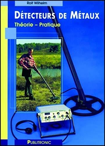 9782866611163: Détecteurs de métaux : Théorie - Conditions - Pratique