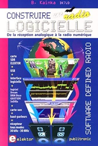 Construire une radio logicielle (French Edition): Burkhard Kainka
