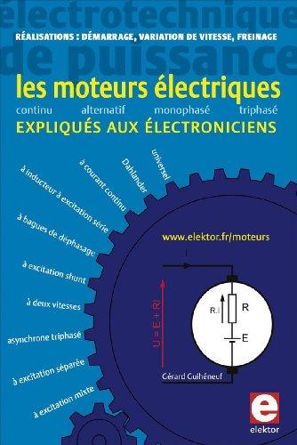 9782866611880: Les moteurs électriques expliqués aux électroniciens : Réalisations pratiques - démarrage, variation de vitesse, freinage