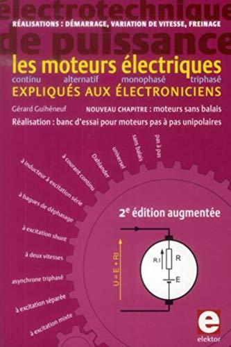 9782866611941: Les moteurs électriques expliqués aux électroniciens : Réalisations, démarrage, variation de vitesse, freinage