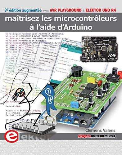 Maîtrisez les microcontrôleurs à l'aide d'Arduino: 3e édition revue et augmentée avec ...