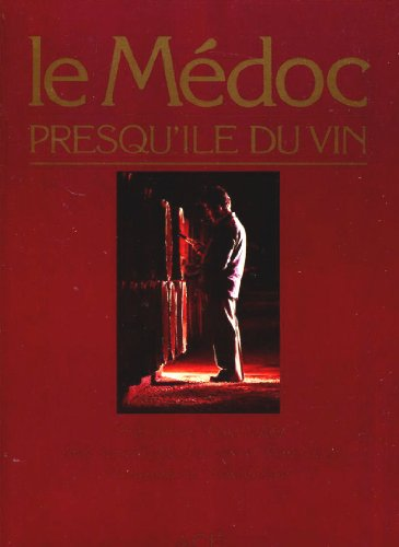Médoc, presqu'île du vin: Johnson Hugh, Veilletet Pierre, Peynaud Emile, ...