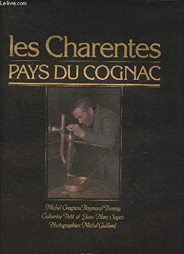 Les Charentes : Pays du cognac (Régions: Guillard Michel, Walter