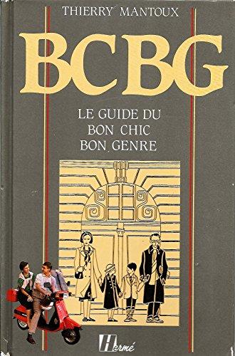 9782866650032: BCBG: Le guide du bon chic bon genre