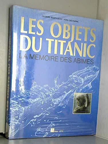 9782866651008: Les Objets du Titanic : La mémoire des abîmes