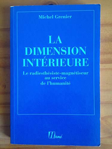 9782866652418: La dimension intérieure : Le radiesthésiste magnétiseur au service de l'humanité