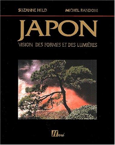 Japon: Vision des formes et des lumières (9782866653507) by Suzanne Held; Michel Random