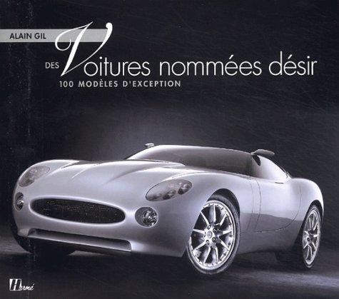 9782866653644: Des voitures nommées désir : 100 modèles d'exception