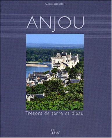 9782866653668: Anjou : Trésors de terre et d'eau