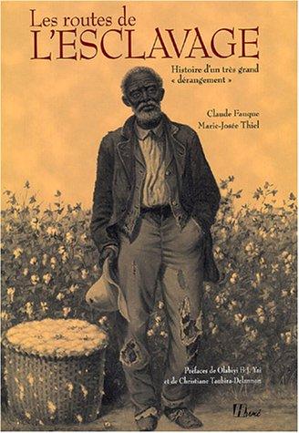 """9782866653910: Les routes de l'esclavage : Histoire d'un très grand """"dérangement"""""""