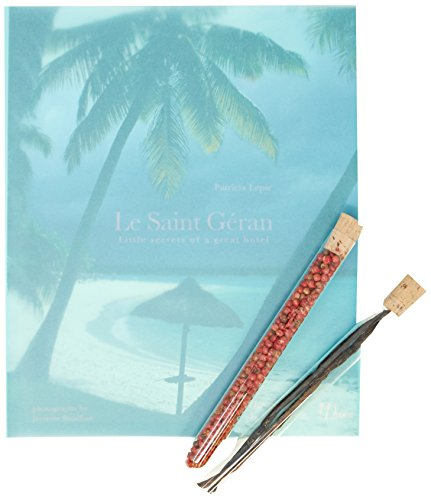 Le Saint Geran: Little Secrets of a Great Hotel (Hardcover): Patricia Lepic
