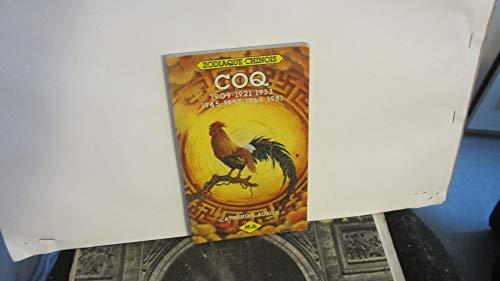 9782866760311: Coq : 1909, 1921, 1933, 1945, 1957,1969, 1981 (Zodiaque chinois)
