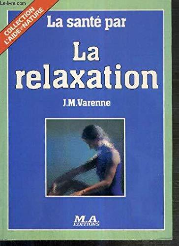 La sante par la relaxation [Mar 18, 1998] J.M. Varenne: J.M. Varenne