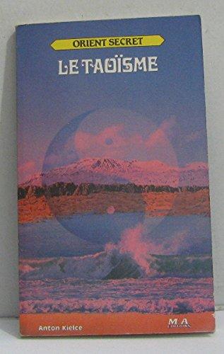 Le Taoïsme (Orient secret) [Broché] [Jan 01,: Kielce Anton