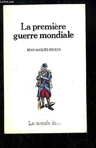 Le Premià re Guerre mondiale: Jean-Jacques Becker